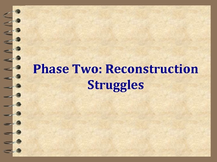 Phase Two: Reconstruction Struggles