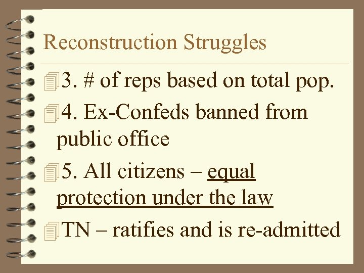 Reconstruction Struggles 43. # of reps based on total pop. 44. Ex-Confeds banned from