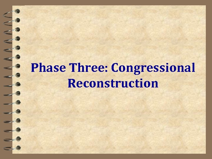 Phase Three: Congressional Reconstruction