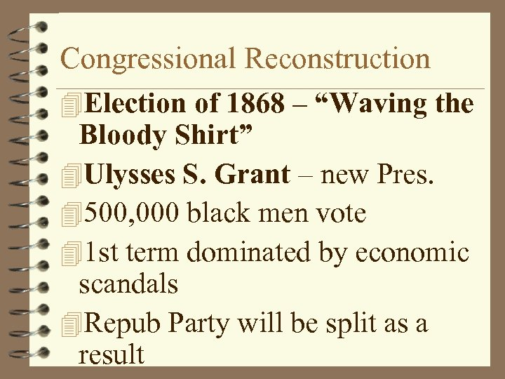 """Congressional Reconstruction 4 Election of 1868 – """"Waving the Bloody Shirt"""" 4 Ulysses S."""