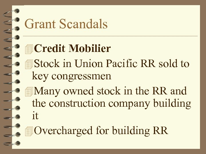 Grant Scandals 4 Credit Mobilier 4 Stock in Union Pacific RR sold to key