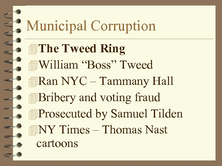 "Municipal Corruption 4 The Tweed Ring 4 William ""Boss"" Tweed 4 Ran NYC –"