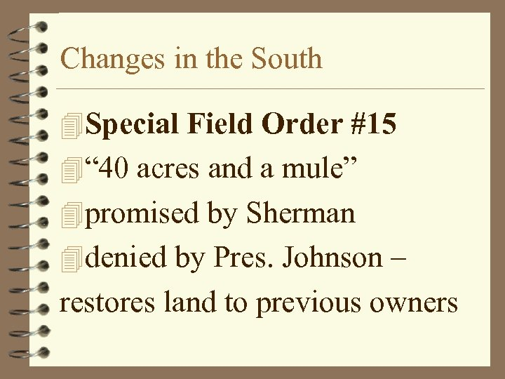 """Changes in the South 4 Special Field Order #15 4"""" 40 acres and a"""
