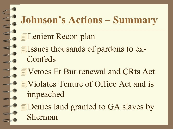 Johnson's Actions – Summary 4 Lenient Recon plan 4 Issues thousands of pardons to