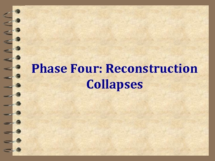 Phase Four: Reconstruction Collapses