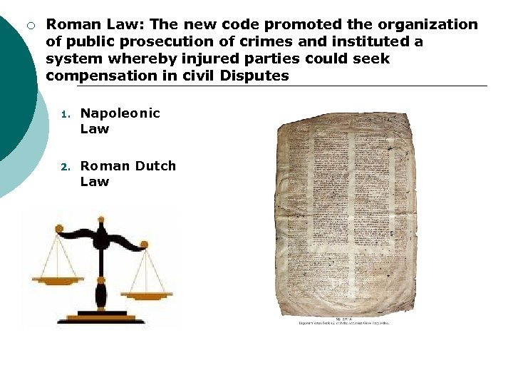 ¡ Roman Law: The new code promoted the organization of public prosecution of crimes