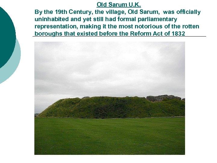 Old Sarum U. K. By the 19 th Century, the village, Old Sarum, was