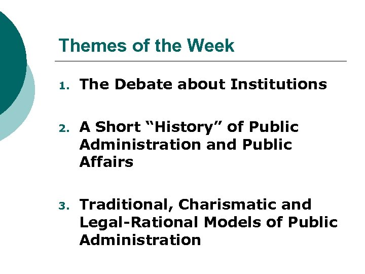 """Themes of the Week 1. The Debate about Institutions 2. A Short """"History"""" of"""