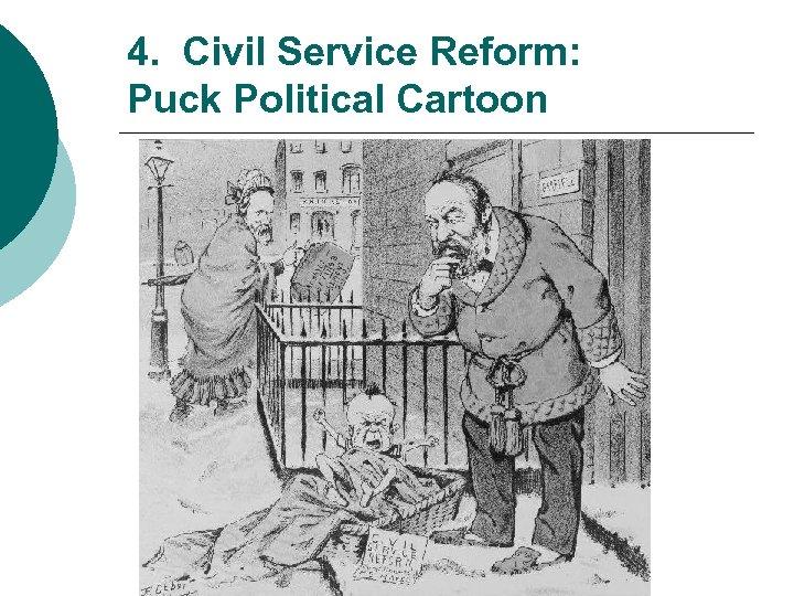 4. Civil Service Reform: Puck Political Cartoon