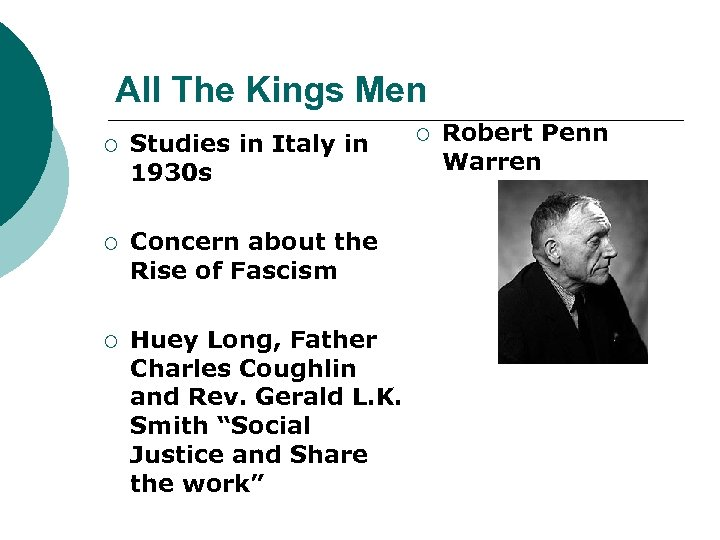 All The Kings Men ¡ Studies in Italy in 1930 s ¡ Concern about