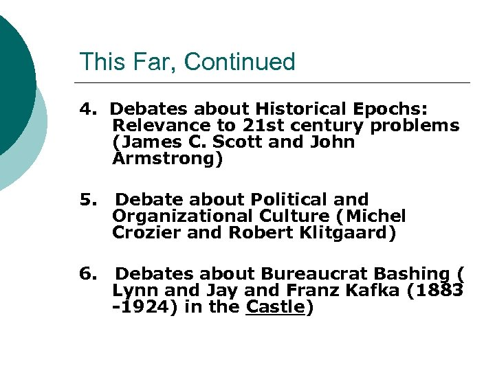 This Far, Continued 4. Debates about Historical Epochs: Relevance to 21 st century problems