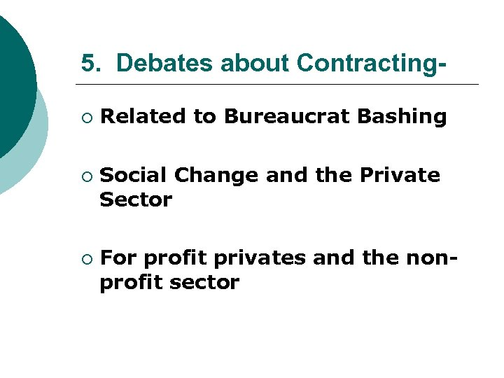 5. Debates about Contracting¡ ¡ ¡ Related to Bureaucrat Bashing Social Change and the