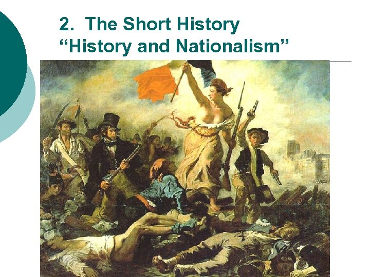 """2. The Short History """"History and Nationalism"""""""