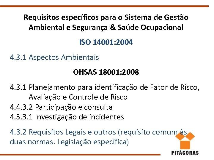 Requisitos específicos para o Sistema de Gestão Ambiental e Segurança & Saúde Ocupacional ISO