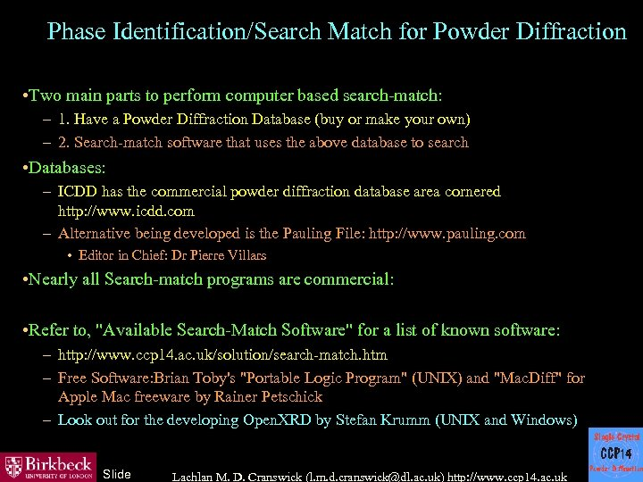 Phase Identification/Search Match for Powder Diffraction • Two main parts to perform computer based