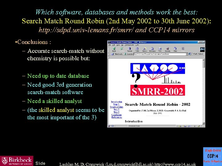 Which software, databases and methods work the best: Search Match Round Robin (2 nd