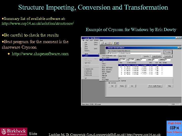 Structure Importing, Conversion and Transformation ·Summary list of available software at: http: //www. ccp