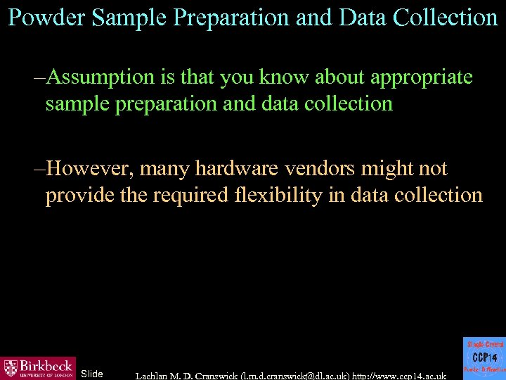Powder Sample Preparation and Data Collection – Assumption is that you know about appropriate