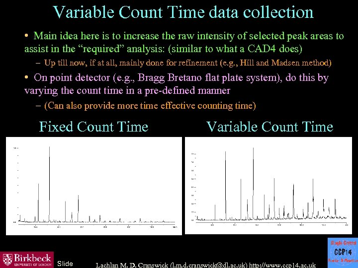 Variable Count Time data collection • Main idea here is to increase the raw