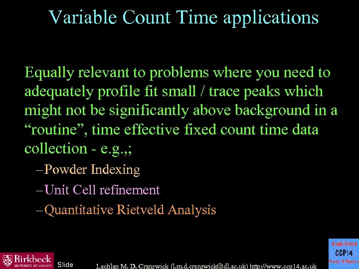 Variable Count Time applications Equally relevant to problems where you need to adequately profile