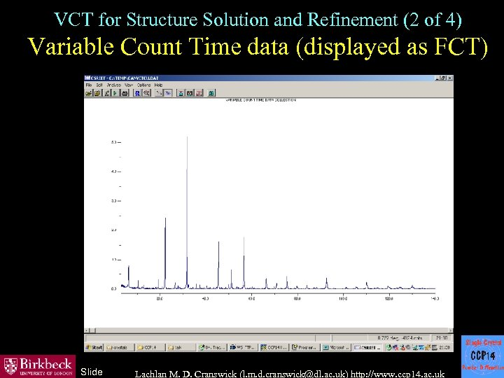 VCT for Structure Solution and Refinement (2 of 4) Variable Count Time data (displayed