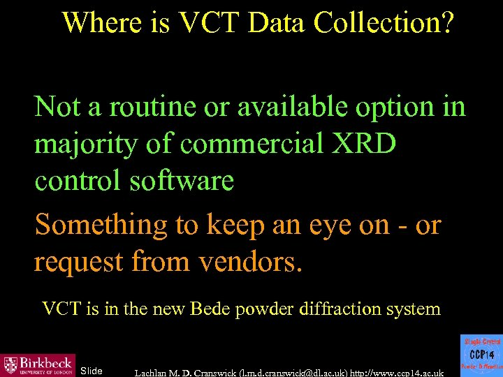 Where is VCT Data Collection? Not a routine or available option in majority of