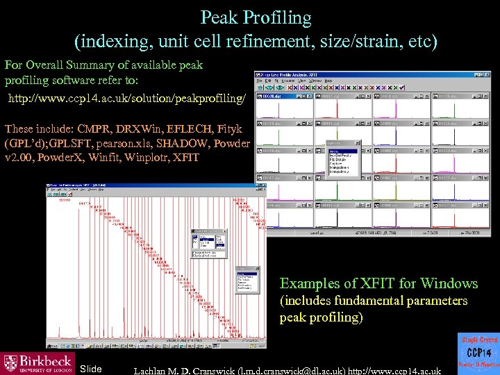 Peak Profiling (indexing, unit cell refinement, size/strain, etc) For Overall Summary of available peak