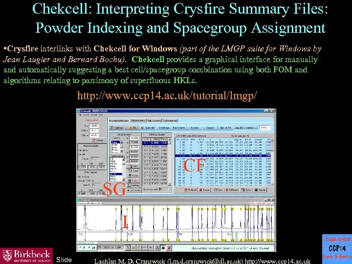 Chekcell: Interpreting Crysfire Summary Files: Powder Indexing and Spacegroup Assignment • Crysfire interlinks with