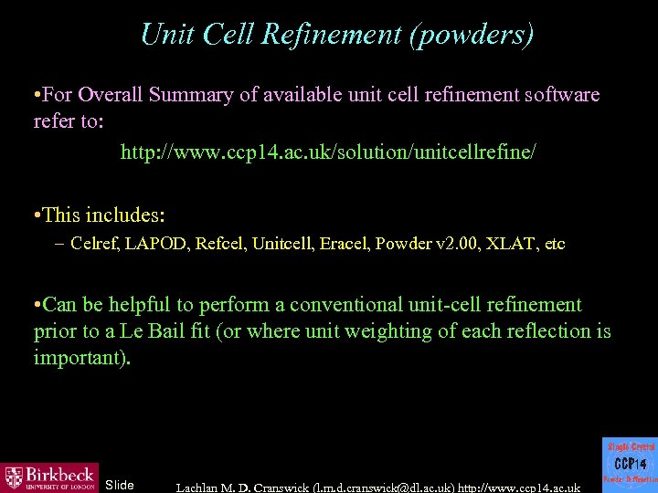 Unit Cell Refinement (powders) • For Overall Summary of available unit cell refinement software
