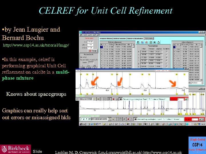 CELREF for Unit Cell Refinement • by Jean Laugier and Bernard Bochu http: //www.