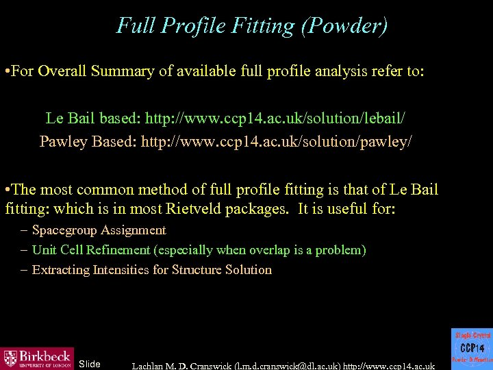 Full Profile Fitting (Powder) • For Overall Summary of available full profile analysis refer