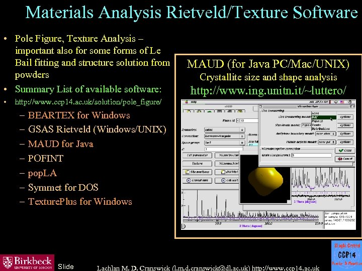 Materials Analysis Rietveld/Texture Software • Pole Figure, Texture Analysis – important also for some