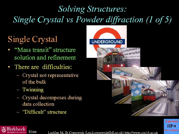 "Solving Structures: Single Crystal vs Powder diffraction (1 of 5) Single Crystal • ""Mass"