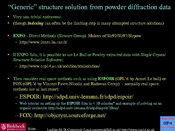 """""""Generic"""" structure solution from powder diffraction data • Very non-trivial endeavour. • (though indexing"""