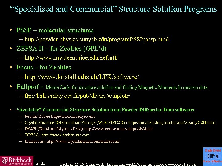 """Specialised and Commercial"" Structure Solution Programs • PSSP – molecular structures – http: //powder."