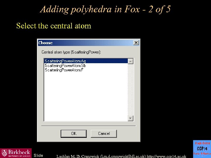 Adding polyhedra in Fox - 2 of 5 Select the central atom Slide Lachlan
