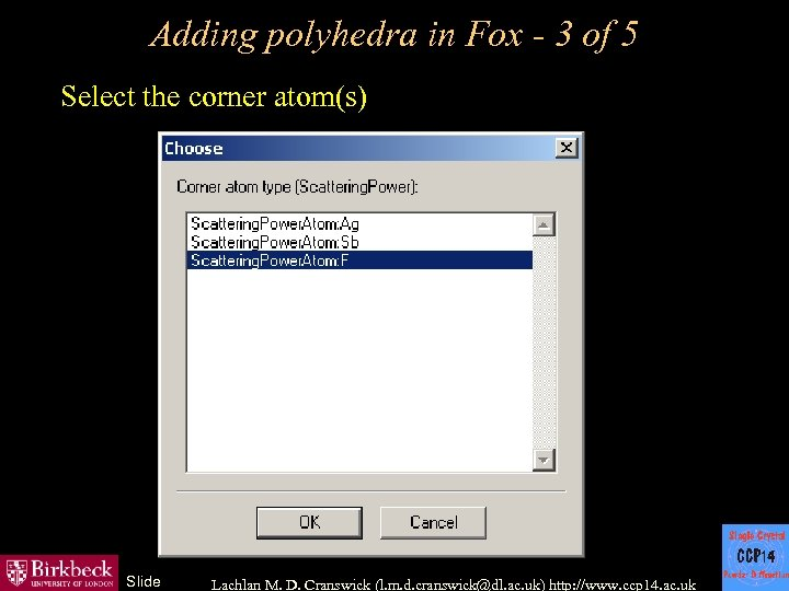 Adding polyhedra in Fox - 3 of 5 Select the corner atom(s) Slide Lachlan
