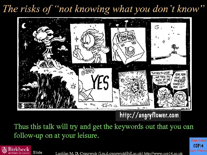 "The risks of ""not knowing what you don't know"" Thus this talk will try"