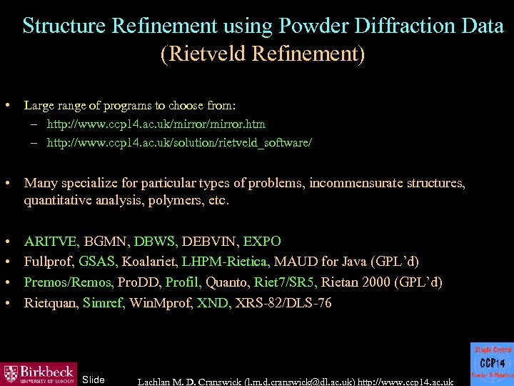 Structure Refinement using Powder Diffraction Data (Rietveld Refinement) • Large range of programs to