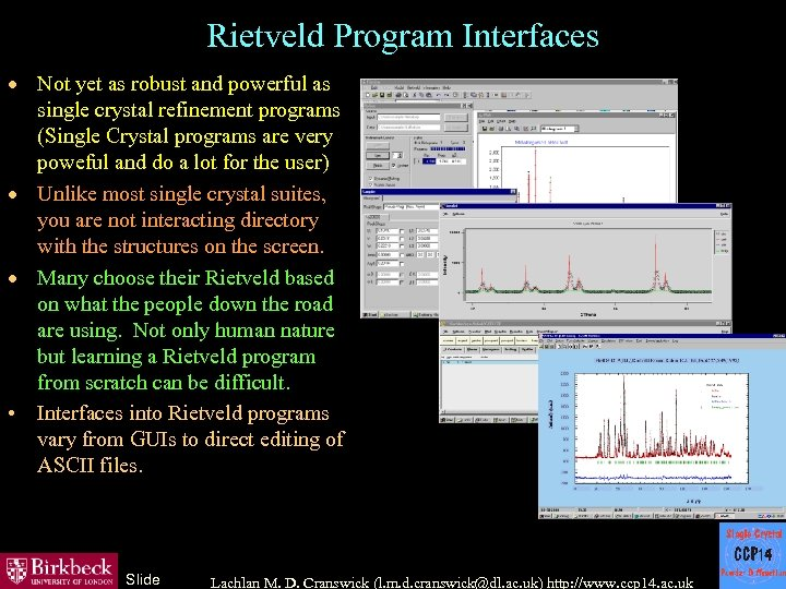 Rietveld Program Interfaces · Not yet as robust and powerful as single crystal refinement