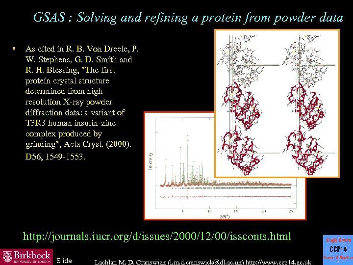 GSAS : Solving and refining a protein from powder data • As cited in