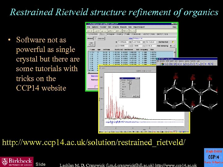 Restrained Rietveld structure refinement of organics • Software not as powerful as single crystal