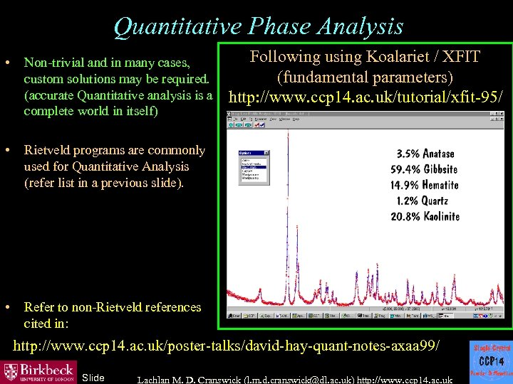 Quantitative Phase Analysis • Non-trivial and in many cases, custom solutions may be required.