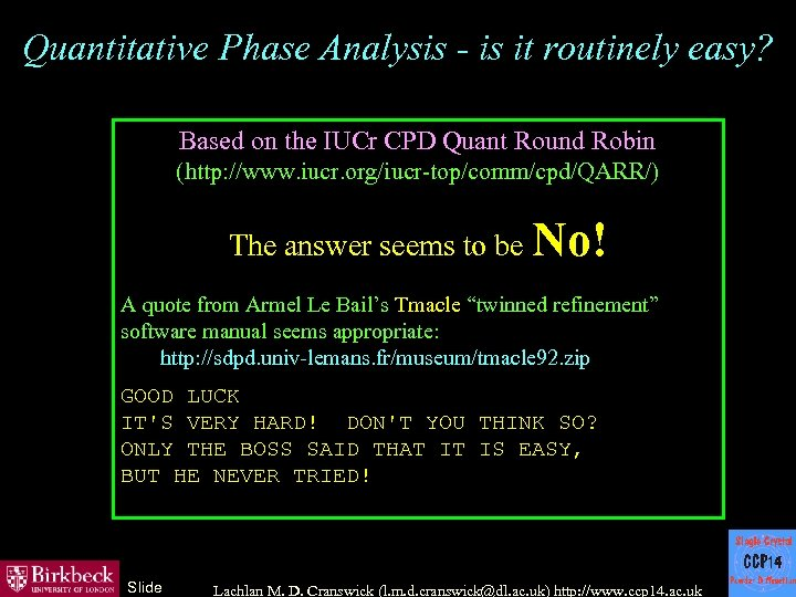 Quantitative Phase Analysis - is it routinely easy? Based on the IUCr CPD Quant