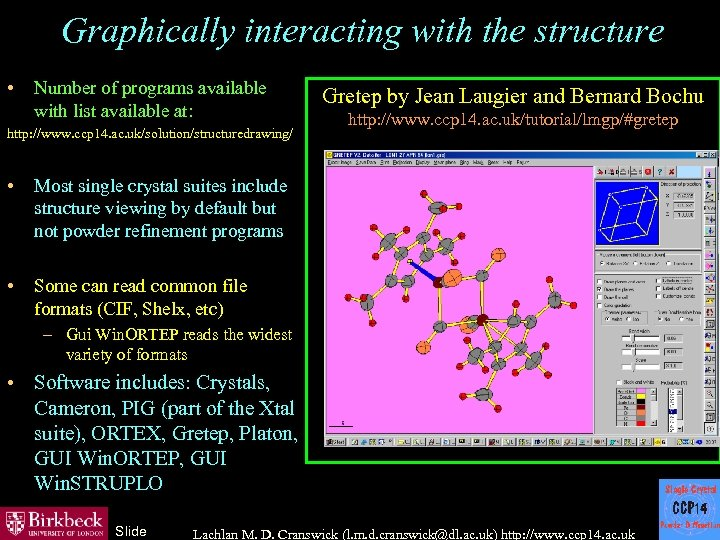Graphically interacting with the structure • Number of programs available with list available at: