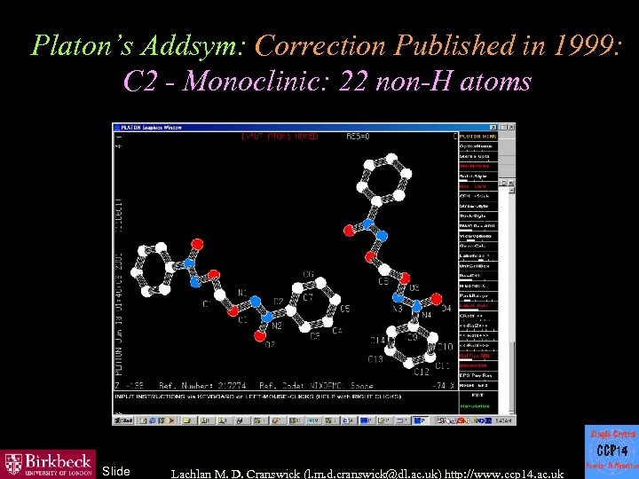 Platon's Addsym: Correction Published in 1999: C 2 - Monoclinic: 22 non-H atoms Slide