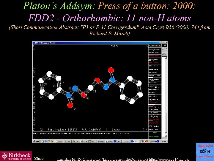 Platon's Addsym: Press of a button: 2000: FDD 2 - Orthorhombic: 11 non-H atoms