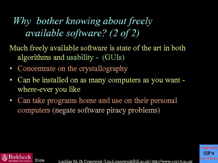 Why bother knowing about freely available software? (2 of 2) Much freely available software