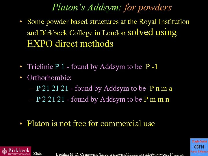 Platon's Addsym: for powders • Some powder based structures at the Royal Institution and
