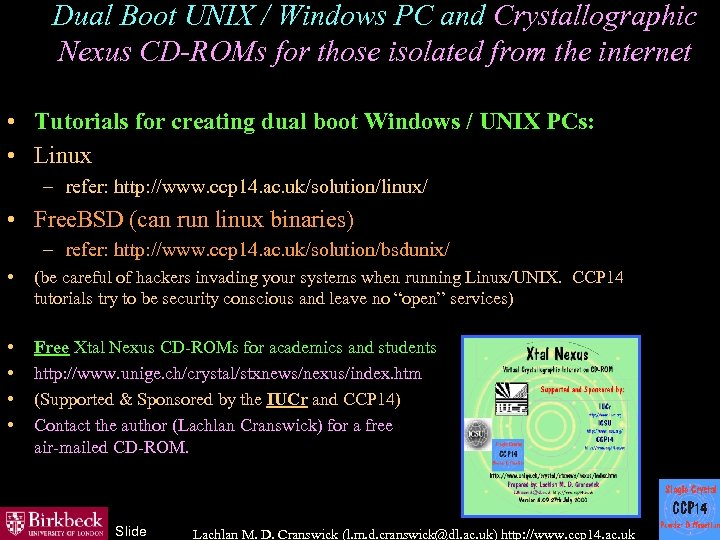 Dual Boot UNIX / Windows PC and Crystallographic Nexus CD-ROMs for those isolated from